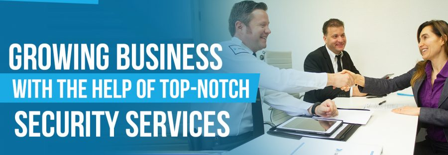 Growing-business-with-the-help-of-top-notch-security-services