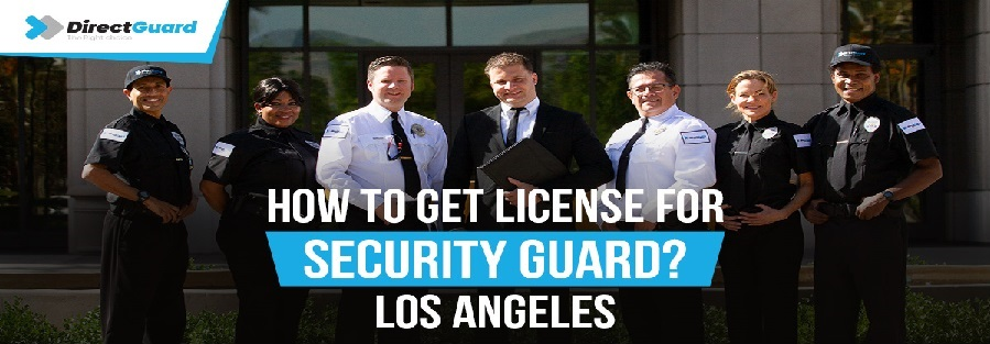 How To Get License for Security Guards Los Angeles
