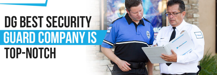 DG Best Security Guard Company Is Top-Notch