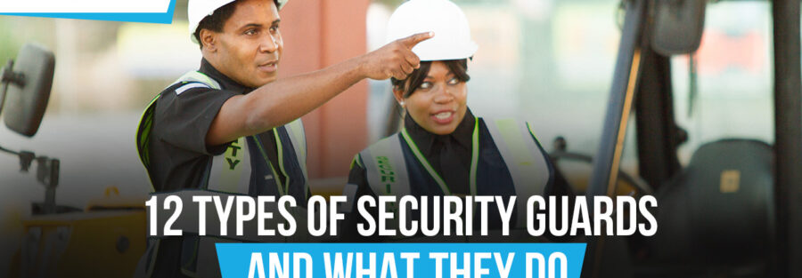 12 Types of Security Guards