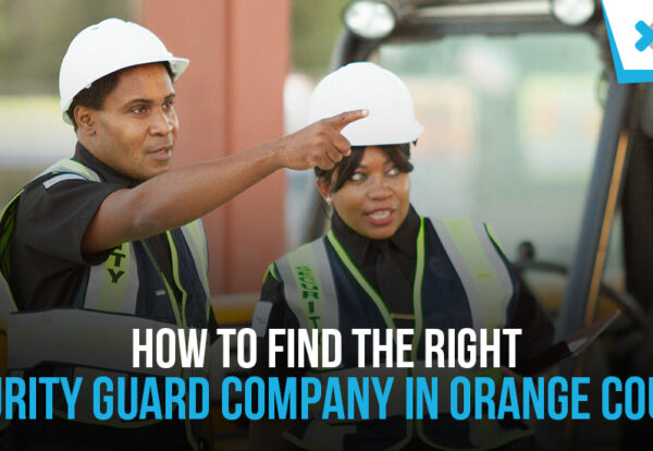 Security Guard Company In Orange County